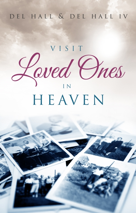 COVER KINDLE - Visit Loved Ones in Heaven 27 May 2015 KINDLE copy