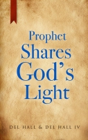 Prophet Shares God's Light - Del Hall