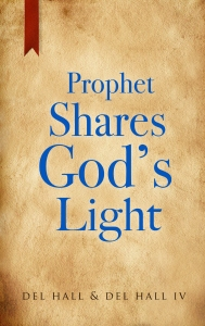 Prophet Shares God's Light by Del Hall - Available on Amazon