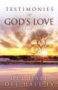 Testimonies of God's Love  Book 3 - Del Hall